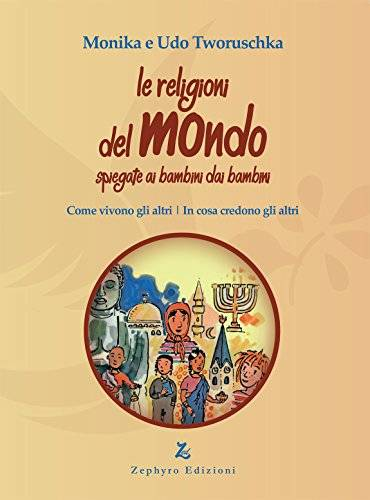 Monika Tworuschka Le religioni del mondo