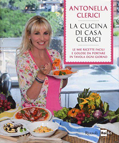 Antonella Clerici La cucina di casa Clerici.