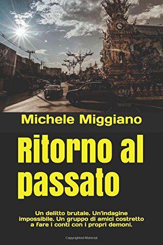 Michele Miggiano Ritorno al passato: Un