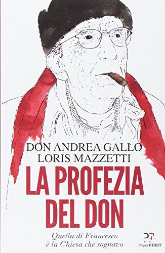 Andrea Gallo La profezia del don. Quella di