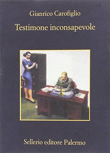 Gianrico Carofiglio Testimone inconsapevole
