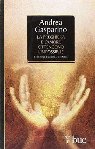 Andrea Gasparino La preghiera e l'amore