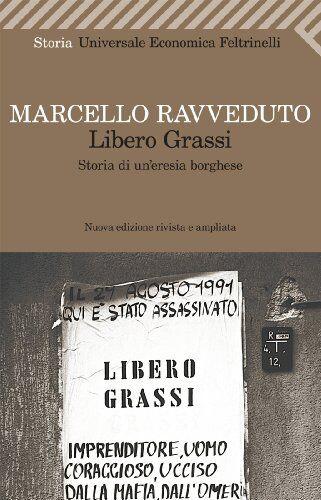 Marcello Ravveduto Libero Grassi. Storia di