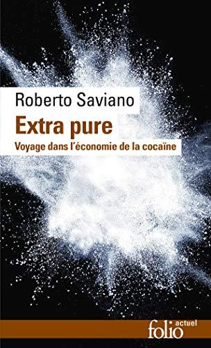Roberto Saviano Extra pure: Voyage dans