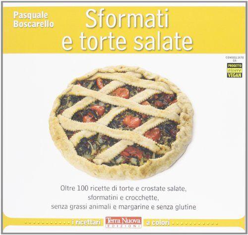 Pasquale Boscarello Sformati e torte salate.
