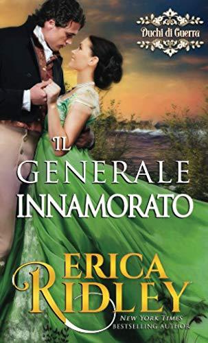 Erica Ridley Il generale innamorato: un