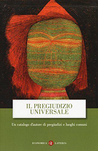 Aa. Vv. Il pregiudizio universale. Un catalogo