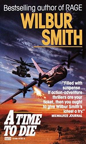 Wilbur A. Smith Time to Die ISBN:9780449147610