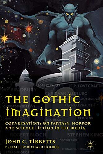 John C. Tibbetts The Gothic Imagination: