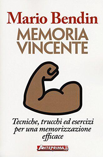 Mario Bendin Memoria vincente. Tecniche,