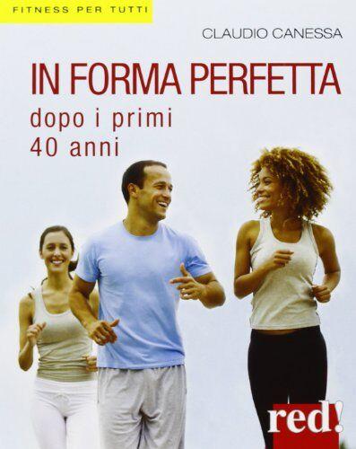 Claudio Canessa In forma perfetta dopo i primi
