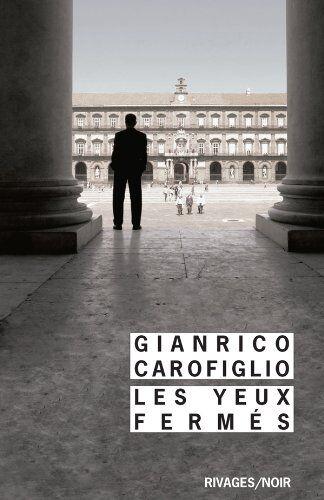 Gianrico Carofiglio Les yeux fermés