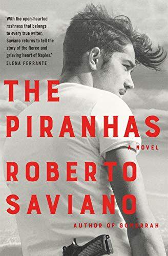 Roberto Saviano The Piranhas ISBN:9781509879236