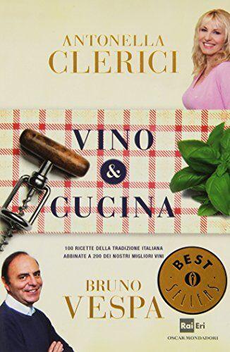 Antonella Clerici Vino & cucina. 100 ricette