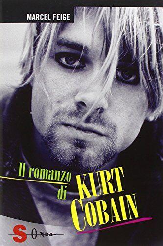 Marcel Feige Il romanzo di Kurt Cobain