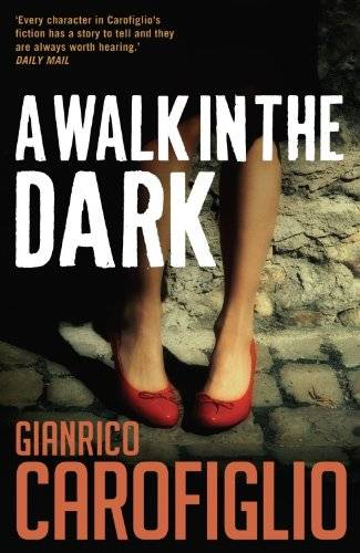 Gianrico Carofiglio A Walk in the Dark