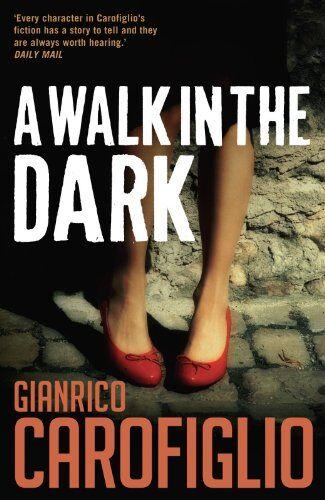 Gianrico Carofiglio A Walk in the Dark