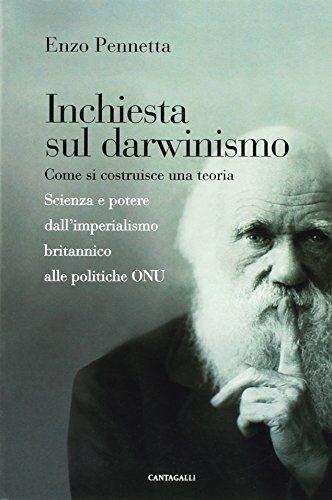 Enzo Pennetta Inchiesta sul darwinismo. Come