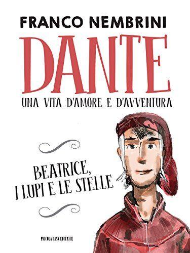 Franco Nembrini Dante. Una vita d'amore e