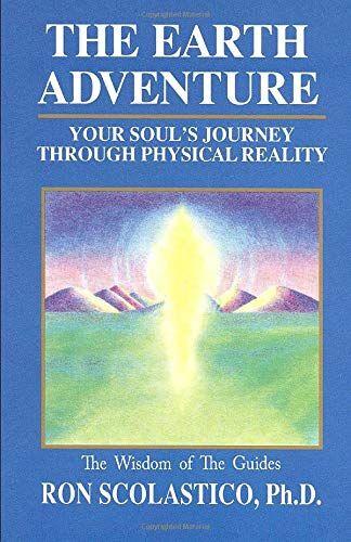 Ron Scolastico Ph.D. The Earth Adventure: Your