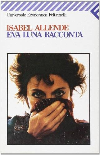 Isabel Allende Eva Luna racconta