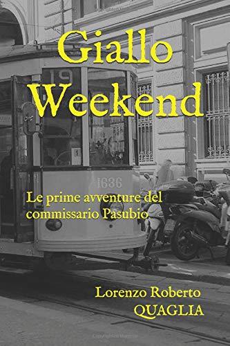 LORENZO ROBERTO QUAGLIA Giallo Weekend: Le