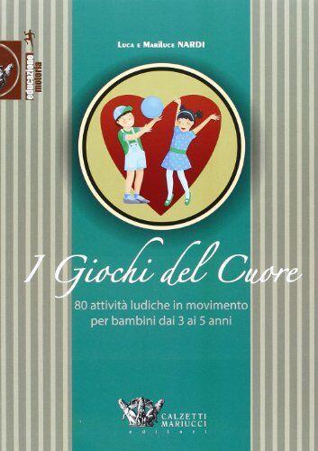 Luca Nardi Giochi del cuore. 80 attività