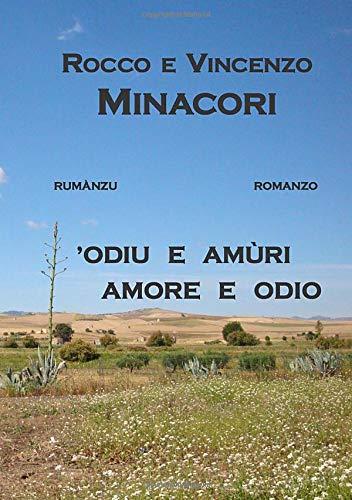 Rocco Vincenzo Minacori amore e odio