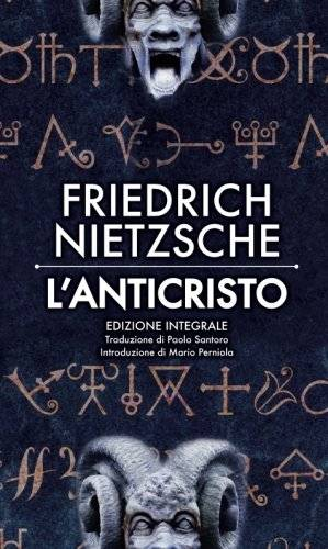Friedrich Wilhelm Nietzsche L'Anticristo ISBN: