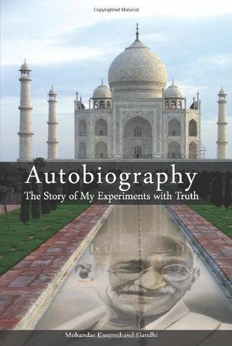 Mahatma Gandhi Autobiography: The Story of My