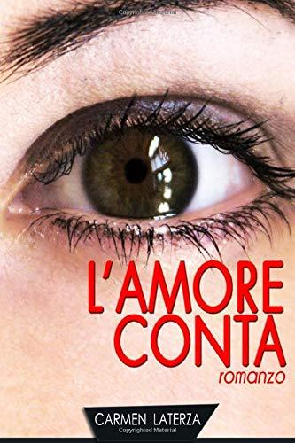 Carmen Laterza L'amore conta ISBN:9781499107951