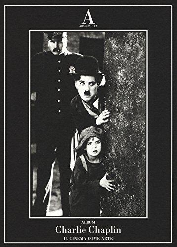 Charlie Chaplin. Il cinema come arte. Ediz.