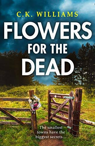 C. K. Williams Flowers for the Dead: A totally