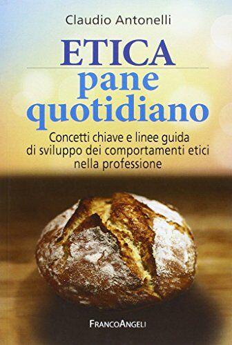 Claudio Antonelli Etica pane quotidiano.