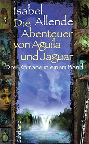 Isabel Allende Die Abenteuer von Aguila und