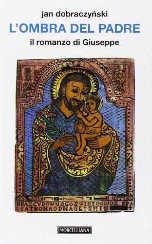 Jan Dobraczynski L'ombra del Padre. Il romanzo