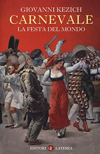 Giovanni Kezich Carnevale. La festa del mondo