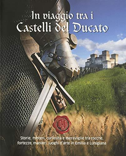 In viaggio tra i castelli del Ducato. Storie,