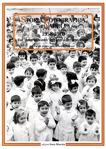Storia fotografica di Napoli (1958-1970). Dal