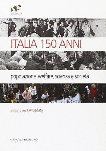 Italia 150 anni. Popolazione, welfare, scienza