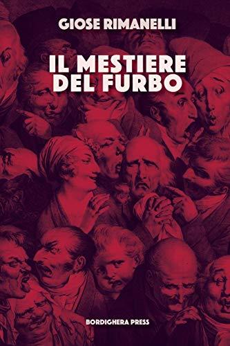 Giose Rimanelli Il mestiere del furbo: