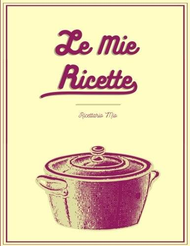 Mitac Le Mie Ricette: Quaderno di ricette da