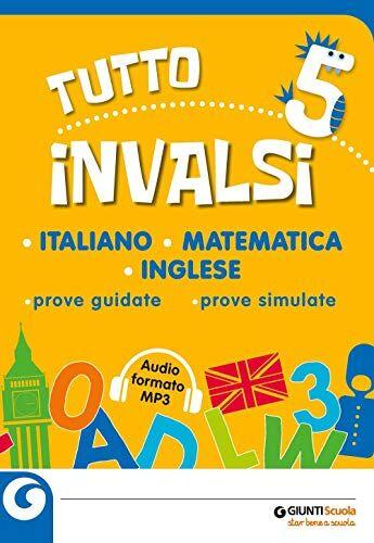 Tutto INVALSI italiano, matematica, inglese.