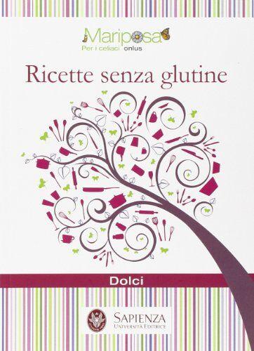 Ricette senza glutine. Dolci ISBN:9788895814995