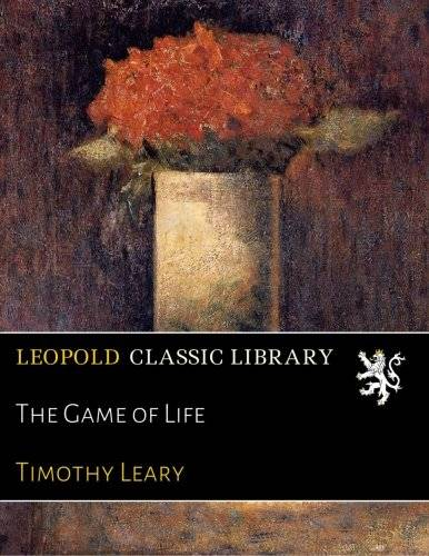 Timothy Leary The Game of Life ISBN:
