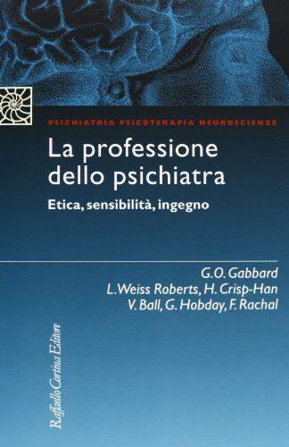 La professione dello psichiatra. Etica,