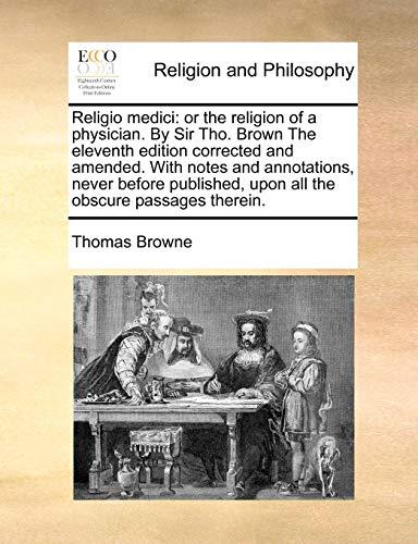 Thomas Browne Religio Medici: Or the Religion