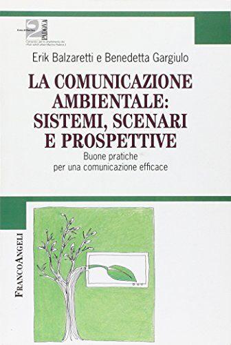 Erik Balzaretti La comunicazione ambientale: