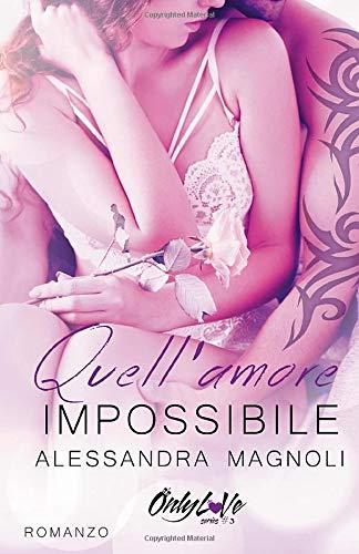 Alessandra Magnoli Quell'Amore Impossibile