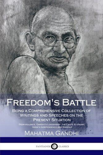 Mahatma Gandhi Freedom's Battle: Being a